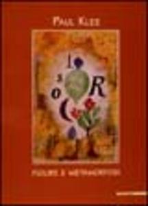 Libro Paul Klee. Figure e metamorfosi. Catalogo della mostra (Bologna, 2000-2001)