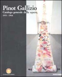 Libro Pinot Gallizio. Catalogo generale delle opere 1953-1964