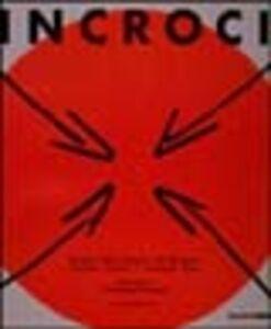 Libro Incroci. Michelangelo Pistoletto e Manifesto n.0: Giovanni Ozino Caligaris, Ugo Paschetto, Luciano Pivotto, Armando Riva. Catalogo della mostra (Biella, 2001)
