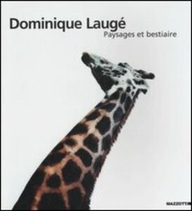 Libro Dominique Laugé. Paysages et bestiaire. Catalogo della mostra (Milano-Napoli-Genova, 2002). Ediz. francese e italiana