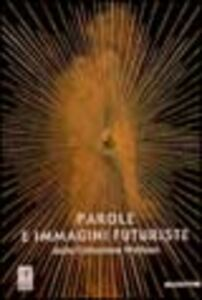 Libro Parole e immagini futuriste dalla collezione Wolfson. Catalogo della mostra (New York-San Francisco-Genova, 2001)