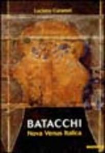 Libro Batacchi, nova venus italica. Ediz. italiana e inglese Luciano Caramel