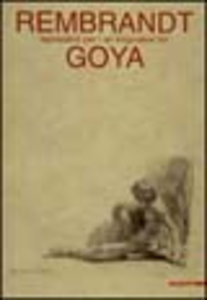 Libro Rembrandt ispirazioni per Goya. Catalogo della mostra (Venezia, 2001). Ediz. italiana e inglese