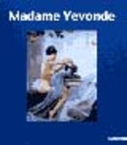 Madame Yevonde. Catalogo della mostra (Mestre, 2001). Ediz. italiana e inglese
