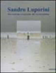 Libro Sandro Luporini. Dal realismo esistenziale alla neometafisica. Catalogo della mostra (Milano, 7 giugno-23 settembre 2001)
