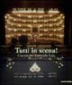 Libro Tutti in scena! Costumi del teatro alla Scala. Catalogo della mostra (Ravenna, giugno-settembre 2001). Ediz. italiana e inglese