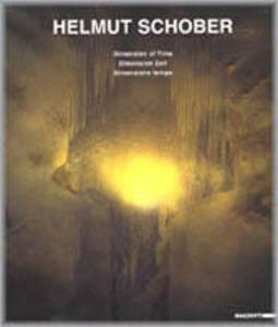 Libro Helmut Schober. Dimensione tempo. Ediz. italiana, tedesca e inglese