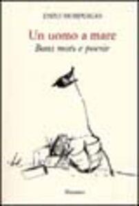 Libro Enzo Morpurgo. Un uomo a mare. Bons mots e poesie