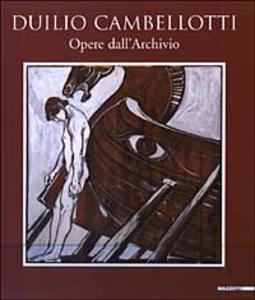Libro Duilio Cambellotti. Opere dall'archivio Renato Miracco , Anna M. Damigella , Francesco Tetro