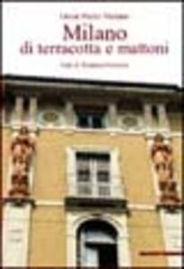 Libro Milano di terracotta e mattoni Oscar Pedro Melano