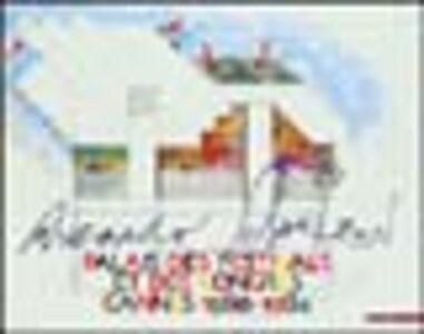 Libro Riccardo Schweizer. Palais des festivals et des congres, Cannes 1980-1984. Catalogo della mostra (Trento, 2003) Guido Bartorelli , Francesco Tentori Montalto , François Druet