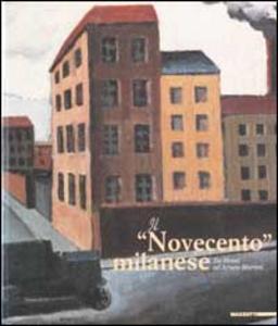 Libro Il «Novecento» milanese. Da Sironi ad Arturo Martini