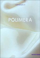 Polimera. Alberto Ghinzani, Donata Lazzarini, Franco Mazzucchelli