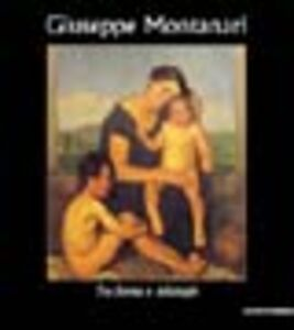 Libro Giuseppe Montanari. Tra forma e mitologie. Catalogo della mostra (Varese, 30 marzo-27 aprile 2003) Claudia Cuzzoni , Sergio Rebora