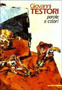 Foto Cover di Giovanni Testori. Parole e colori, Libro di  edito da Mazzotta