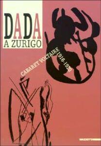Libro Dada a Zurigo. Cabaret Voltaire 1916-1920