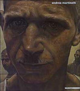 Libro Andrea Martinelli. Un certo sguardo Carlo Castellaneta , Flaminio Gualdoni