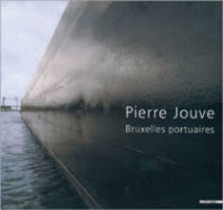 Libro Pierre Jouve. Brusselse portuaires Pierre Jouve