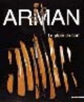 Arman. Le plein de l'art