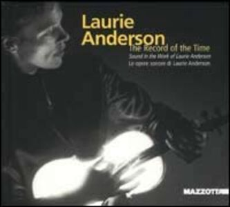 Libro Laurie Anderson. The record of the time. Con CD Audio Jean-Hubert Martin