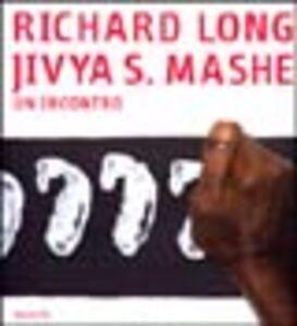 Libro Richard Long. Jivya Soma Mashe. Un incontro Hervé Perdriolle , Jean-Hubert Martin