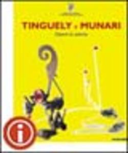 Libro Tinguely e Munari. Opere in azione. Ediz. italiana e inglese
