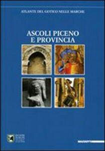 Foto Cover di Atlante del gotico nelle Marche. Ascoli Piceno e provincia, Libro di AA.VV edito da Mazzotta