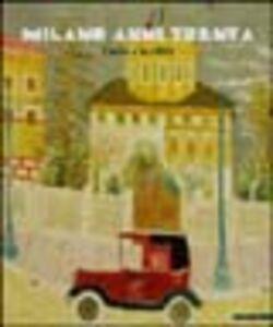 Libro Milano anni Trenta. L'arte e la città