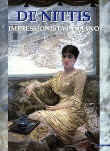 Libro De Nittis. Impressionista italiano. Catalogo della mostra (Roma, 13 novembre 2004-27 febbraio 2005)