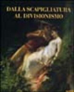 Foto Cover di Dalla scapigliatura al divisionismo. Catalogo della mostra (Milano, 20 novembre 2004-22 dicembre 2004), Libro di AA.VV edito da Mazzotta