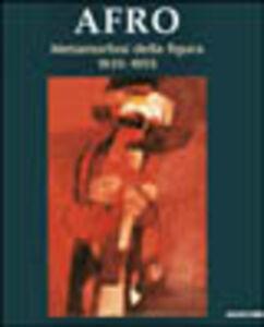 Libro Afro. Metamorfosi della figura 1935-1955. Catalogo della mostra (Livorno, 29 maggio-28 agosto 2005) Renato Miracco