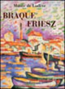 Libro Braque, Friesz. Ediz. francese