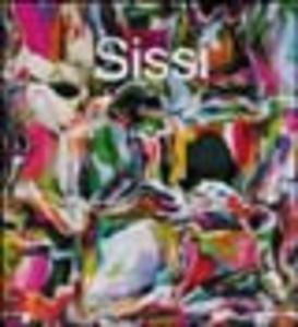 Libro Sissi. Premio «Artista dell'anno 2005» Renato Barilli , Lia Durante , Roberto Daolio