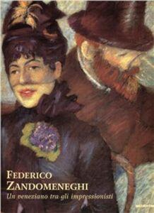 Libro Federico Zandomeneghi. Un veneziano tra gli impressionisti