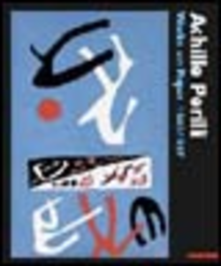 Libro Achille Perilli. Works on paper 1946-1957. Ediz. italiana e inglese Renato Miracco , Elisabetta Cristallini , Nadja Perilli