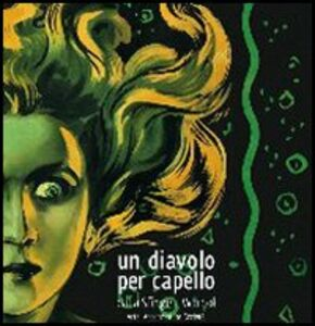 Libro Un diavolo per capello. Dalla sfinge a Warhol. Arte, acconciature, società