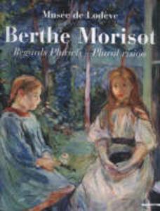 Berthe Morisot. Regards pluriels-Plural vision