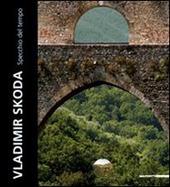 Vladimir Skoda. Specchio del tempo. Ediz. italiana e inglese