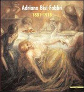 Foto Cover di Adriana Bisi Fabbri 1881-1918. Catalogo della mostra (Milano, 3 maggio 2007-17 giugno 2007), Libro di Luigi Sansone,Paola Pallottino, edito da Mazzotta