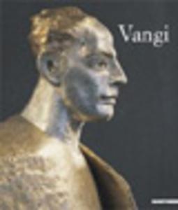 Libro Vangi. Catalogo della mostra (Parma, 5 maggio 2007-10 giugno 2007) Luciano Caramel , Luigi Marsiglia
