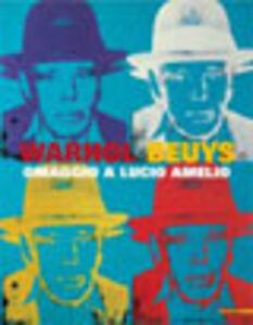 Libro Wahrol-Beuys. Omaggio a Lucio Amelio. Catalogo della mostra (Milano, 16 novembre 2007-30 marzo 2008)