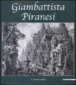 Libro Giambattista Piranesi. L'opera grafica. Catalogo della mostra (Inveruno, 14 novembre 2009-6 gennaio 2010) Luigi Ficacci
