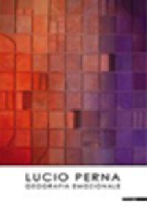 Foto Cover di Lucio Perna. Geografia emozionale. Ediz. italiana e inglese, Libro di  edito da Mazzotta