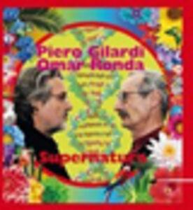 Piero Gilardi, Omar Ronda. Supernatura