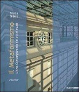 Foto Cover di Il metaformismo. L'arte contemporanea nei civici musei. Catalogo della mostra (Genova, Galata Museo del Mare 10 maggio-31 agosto 2012), Libro di  edito da Mazzotta