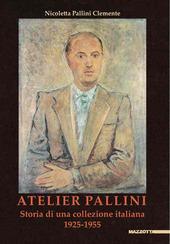 Atelier Pallini. Storia di una collezione italiana 1925-1955