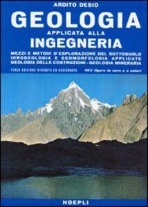 Foto Cover di Geologia applicata all'ingegneria, Libro di Ardito Desio, edito da Hoepli