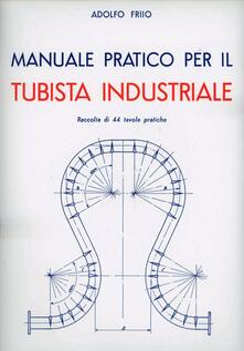 Listadelpopolo.it Manuale pratico per il tubista industriale Image