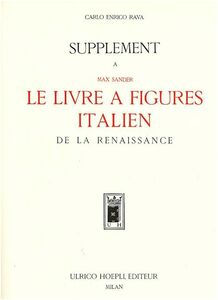 Supplément à Max Sander. Le livre à figures italien de la Renaissance