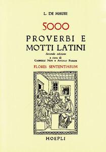 Libro Cinquemila proverbi e motti latini (Flores sententiarum) L. De Mauri